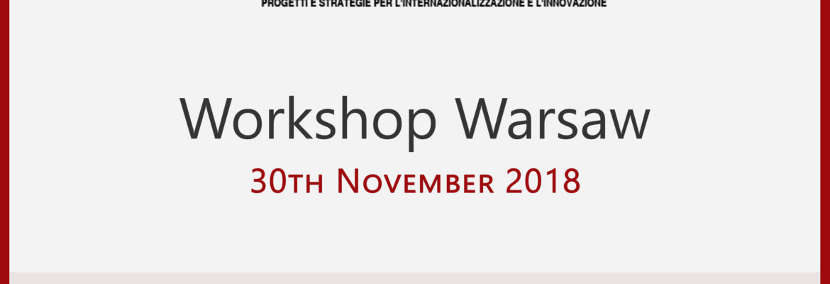 WARSAW WORKSHOP – Projects and Strategies for Internationalization and Innovation
